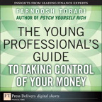The Young Professional's Guide to Taking Control of Your Money