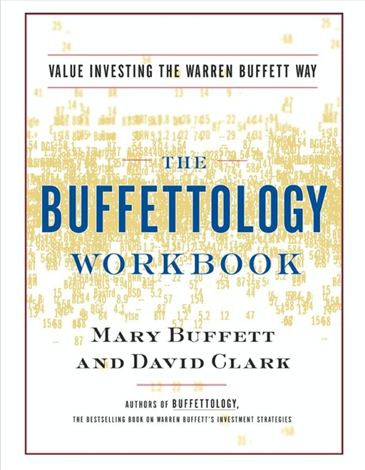 The Buffettology Workbook By: David Clark,Mary Buffett