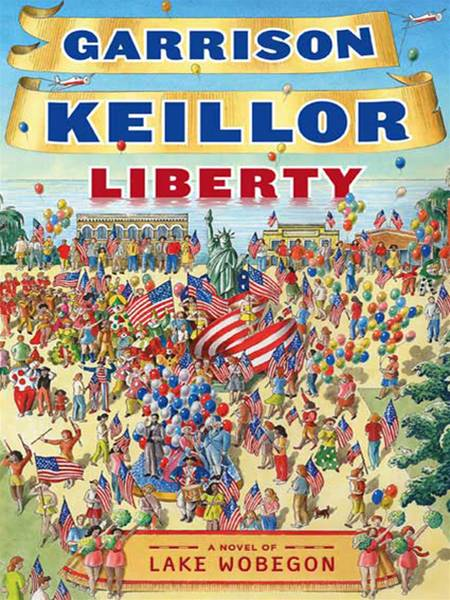 Liberty: A Novel of Lake Wobegon By: Garrison Keillor