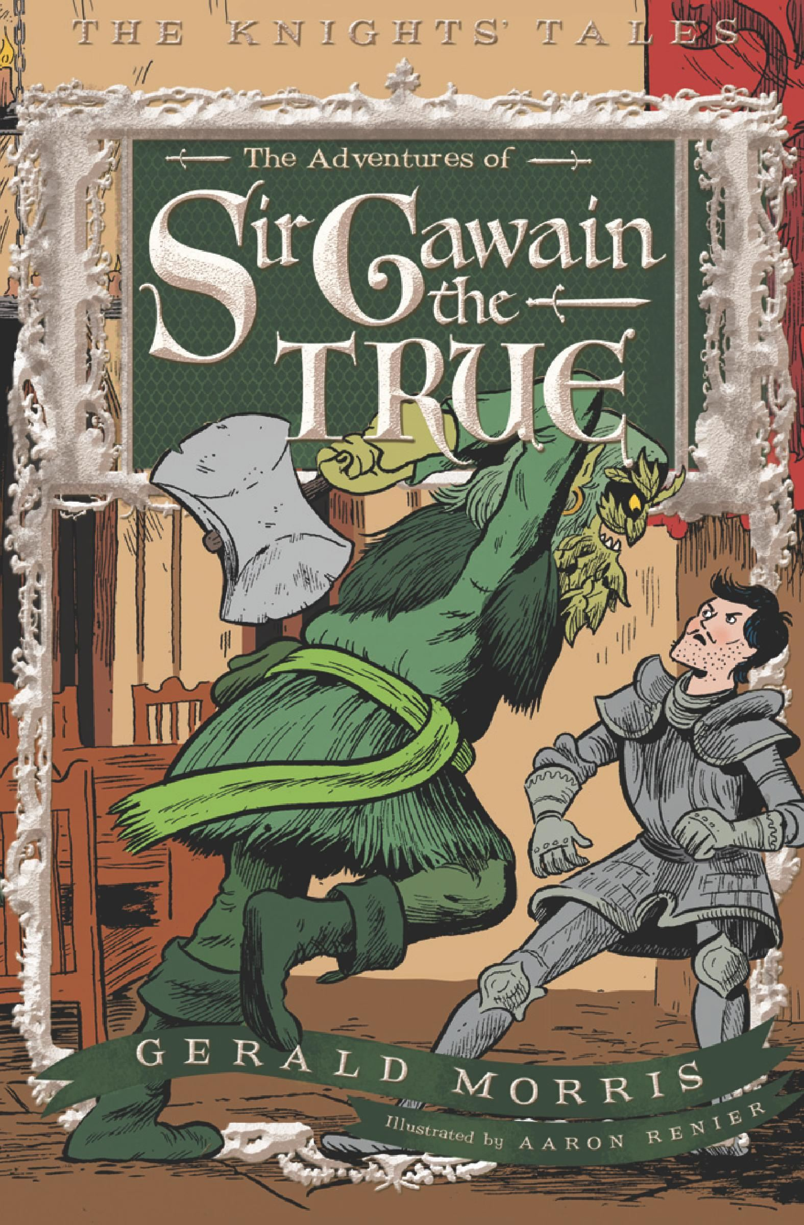 The Adventures of Sir Gawain the True By: Gerald Morris,Aaron Renier
