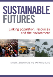 Sustainable Futures Linking Population,  Resources and the Environment