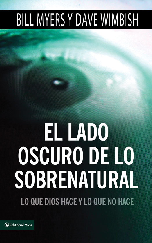 El lado oscuro de lo sobrenatural By: Bill   Myers,David   Wimbish