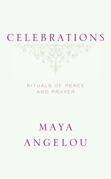 Celebrations By: Maya Angelou