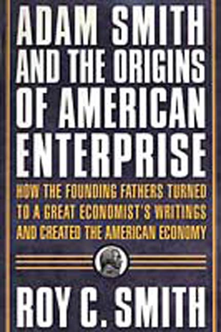 Adam Smith and the Origins of American Enterprise