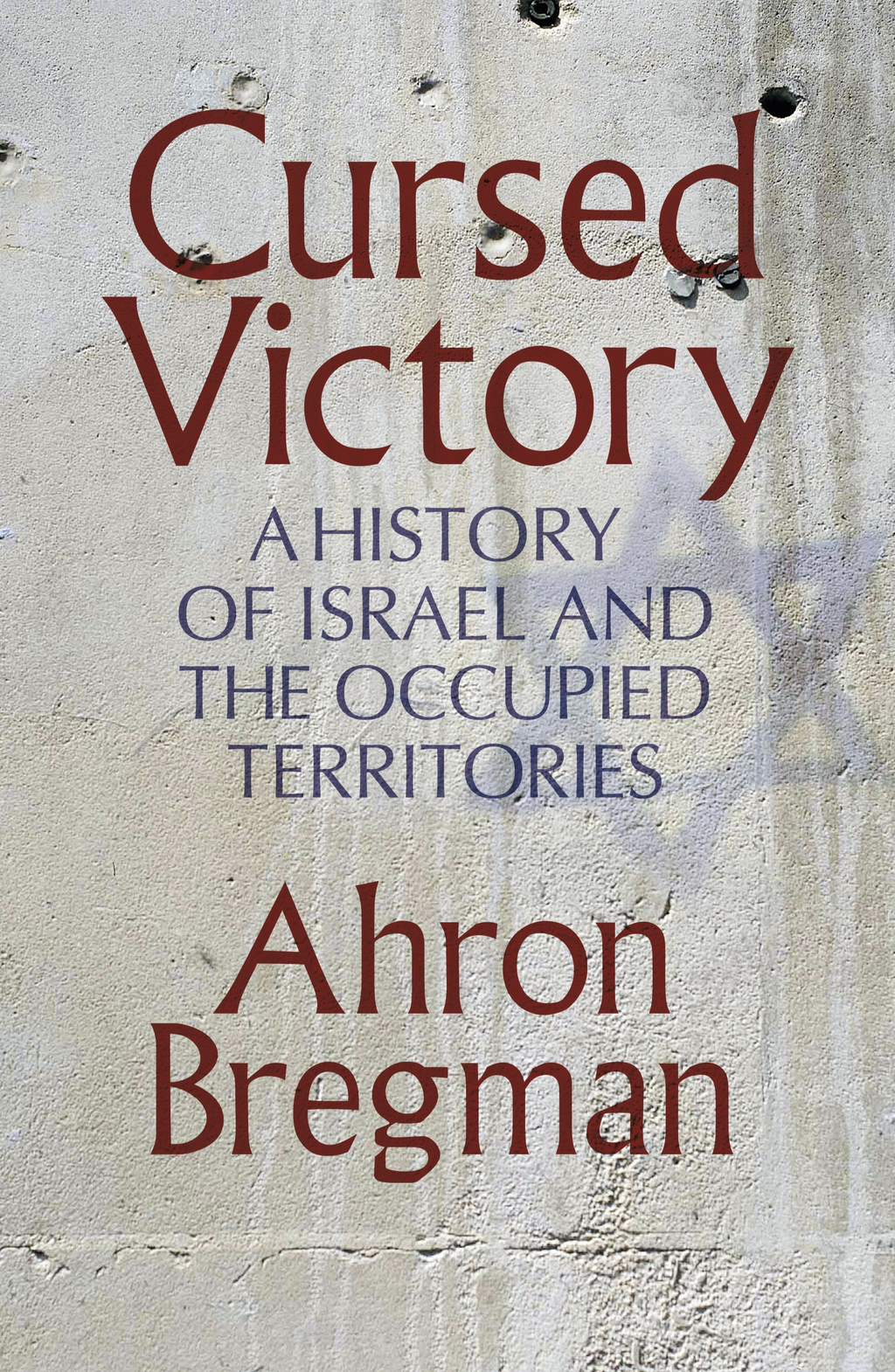 Cursed Victory A History of Israel and the Occupied Territories