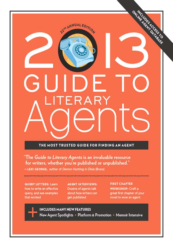 2013 Guide to Literary Agents By: