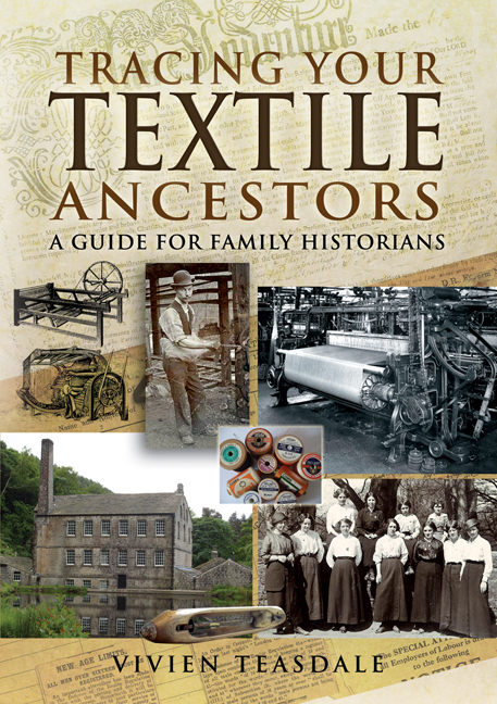 Tracing Your Textile Ancestors By: Teasdale, Vivien