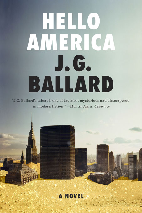 Hello America: A Novel By: J. G. Ballard