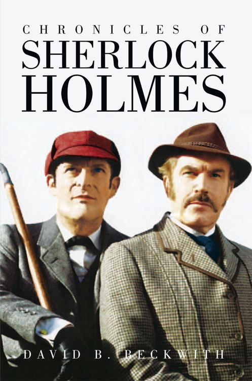 Chronicles of Sherlock Holmes By: David B. Beckwith