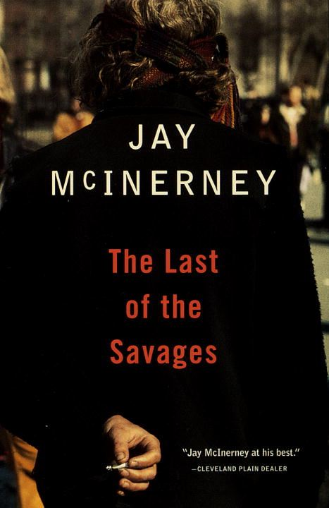 The Last of the Savages By: Jay McInerney