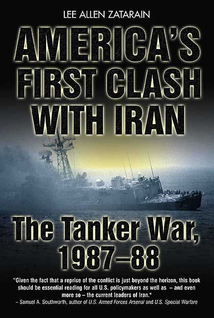 America's First Clash With Iran The Tanker War  1987-88