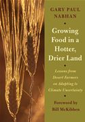 online magazine -  Growing Food in a Hotter, Drier Land