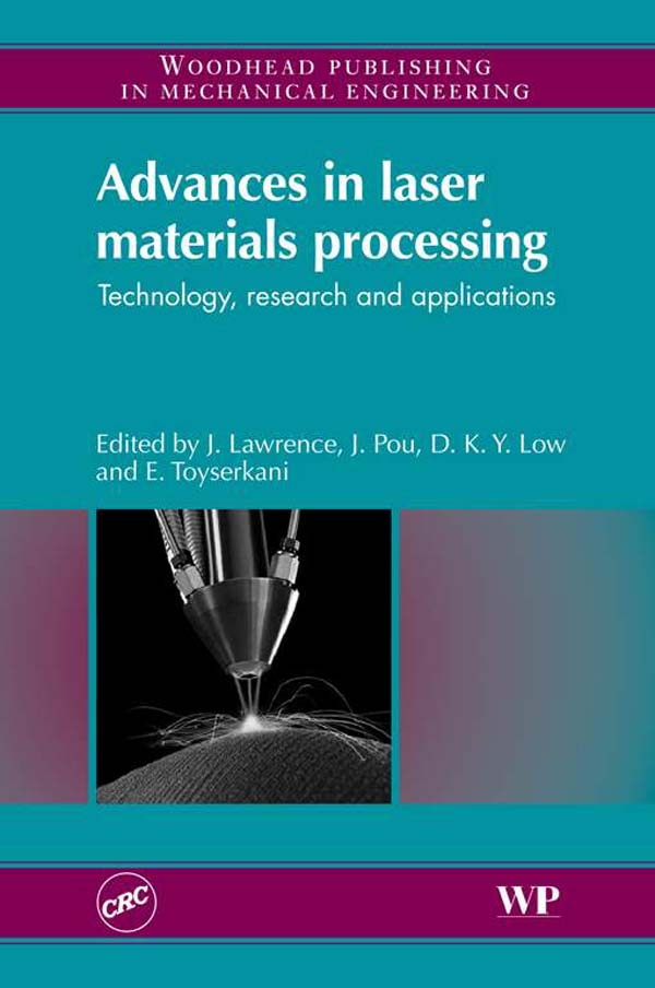 Advances in Laser Materials Processing Technology,  Research And Application