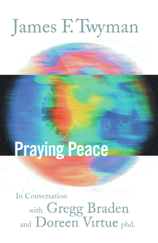 Praying Peace By: James F. Twyman