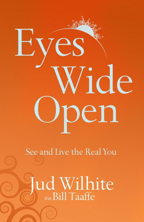 Eyes Wide Open By: Bill Taaffe,Jud Wilhite