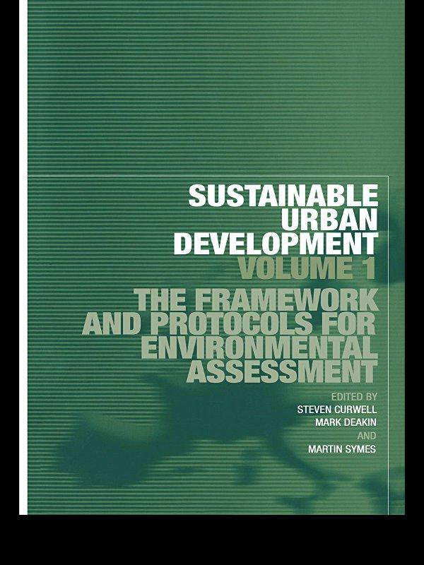 Sustainable Urban Development Volume 1 The Framework and Protocols for Environmental Assessment