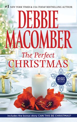 The Perfect Christmas By: Debbie Macomber
