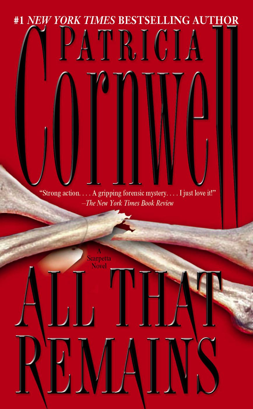 All That Remains By: Patricia Cornwell