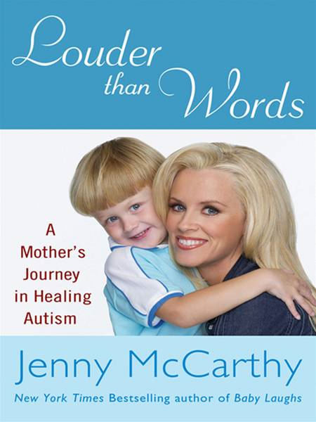 Louder Than Words: A Mother's Journey in Healing Autism