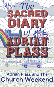 The Sacred Diary of Adrian Plass: Adrian Plass and the Church Weekend