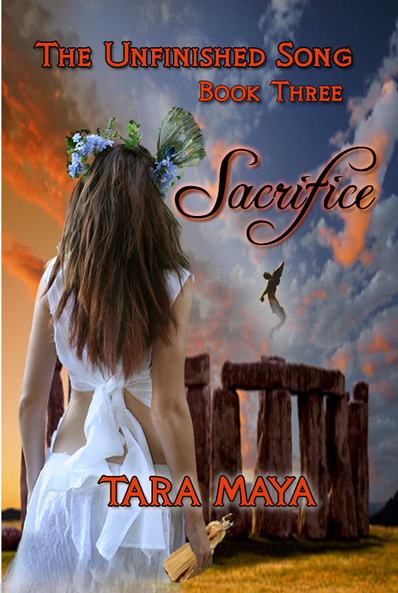 The Unfinished Song (Book 3): Sacrifice By: Tara Maya