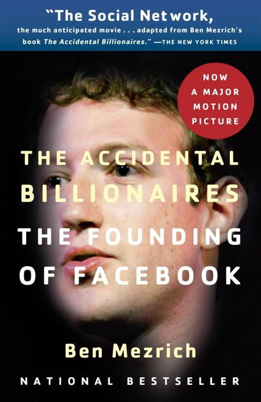 The Accidental Billionaires By: Ben Mezrich