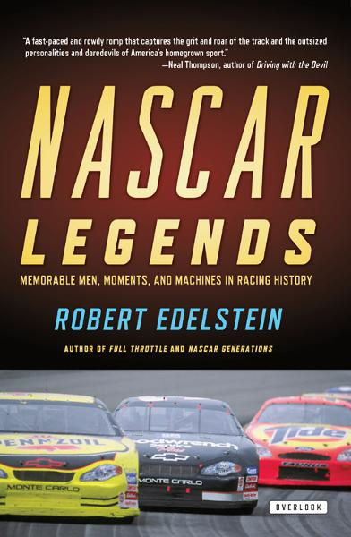 Nascar Legends: Memorable Men, Moments, and Machines in Racing History