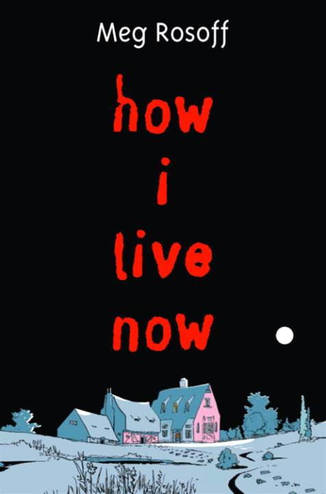 How I Live Now By: Meg Rosoff