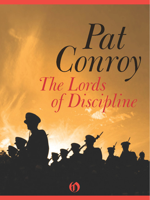 The Lords of Discipline By: Pat Conroy