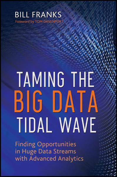Taming The Big Data Tidal Wave By: Bill Franks