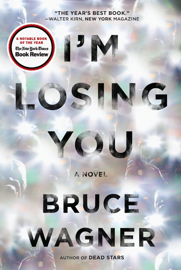 I'm Losing You By: Bruce Wagner