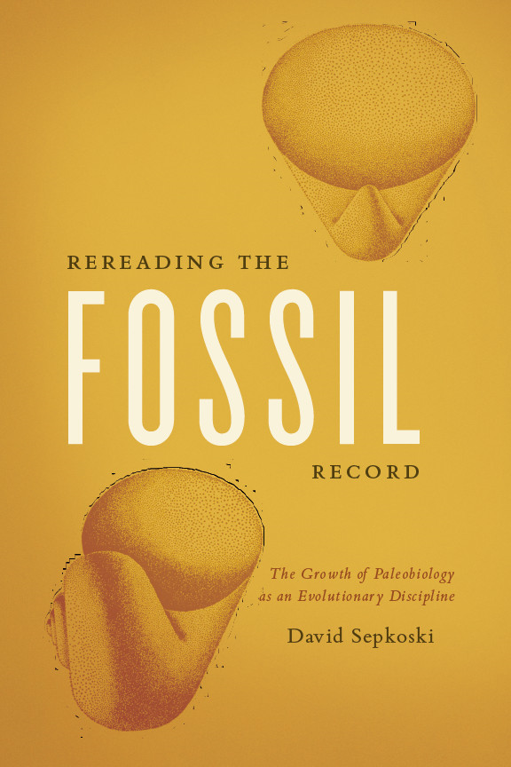Rereading the Fossil Record By: David Sepkoski