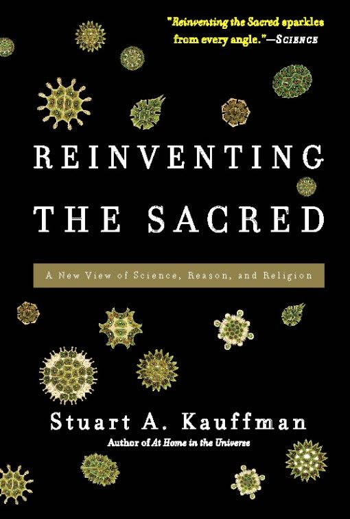 Reinventing the Sacred By: Stuart A. Kauffman