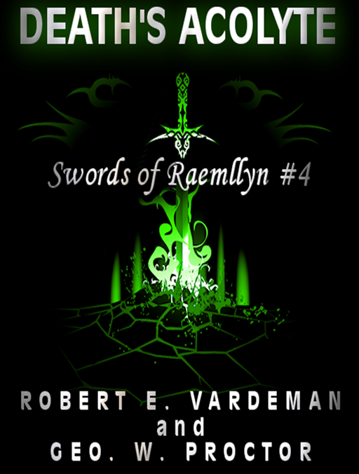 Swords Of Raemllyn #4 - Death's Acolyte By: Robert E Vardeman & Geo W Proctor