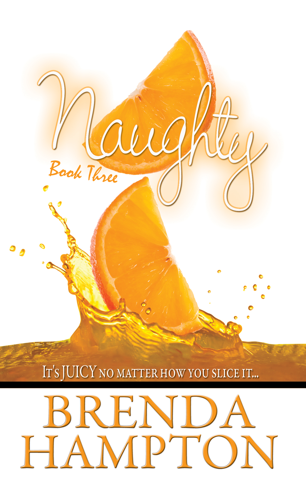 Naughty 3: It's Juicy, No Matter How You Slice It