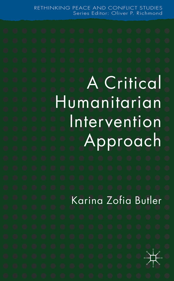A Critical Humanitarian Intervention Approach By: Karina Z. Butler
