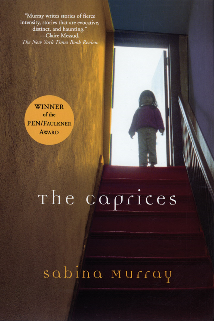 The Caprices By: Sabina Murray