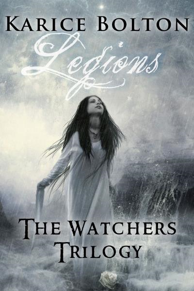The Watchers Trilogy: Legions By: Karice Bolton