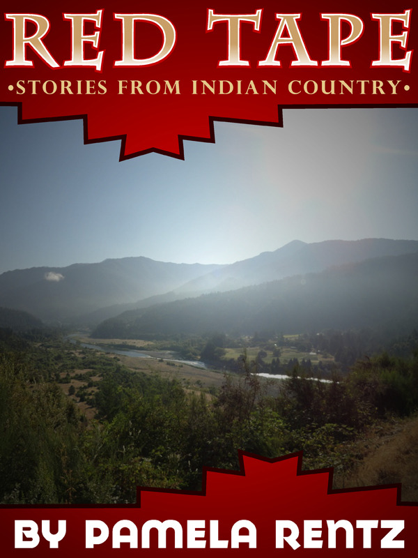 Red Tape Stories From Indian Country By: Pamela Rentz