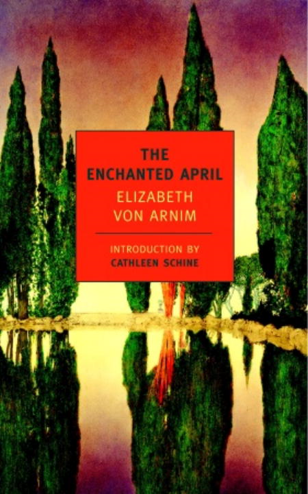 The Enchanted April By: Elizabeth von Arnim