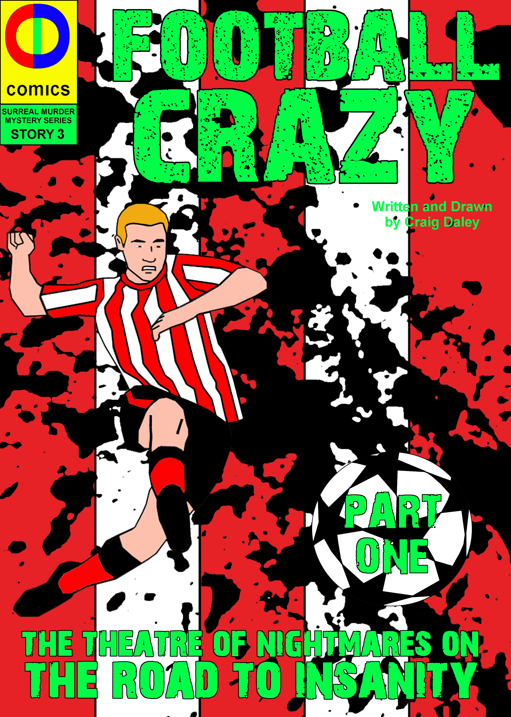 Football Crazy: Part one By: Craig Daley