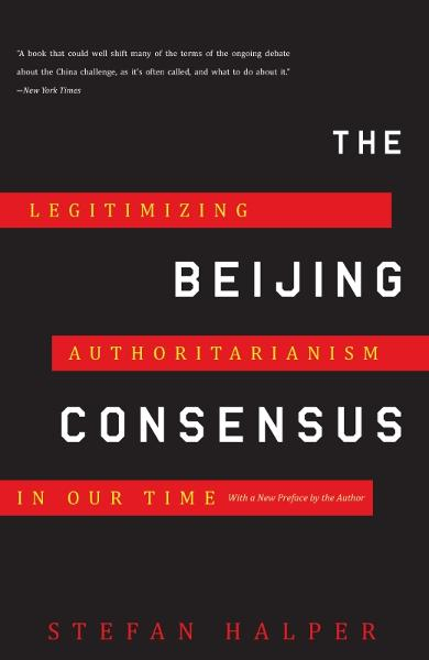 The Beijing Consensus By: Stefan Halper
