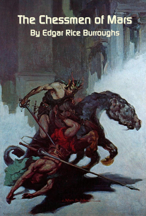 The Chessmen of Mars By: Edgar Rice Burroughs