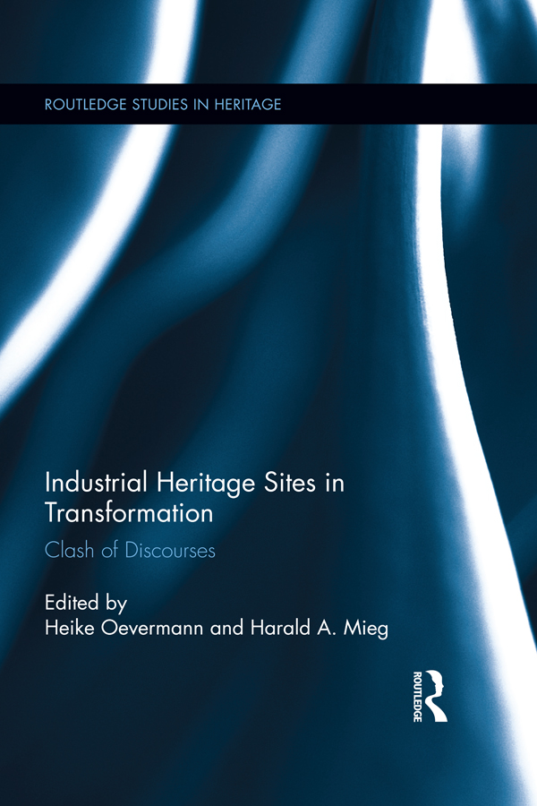 Industrial Heritage Sites in Transformation Clash of Discourses