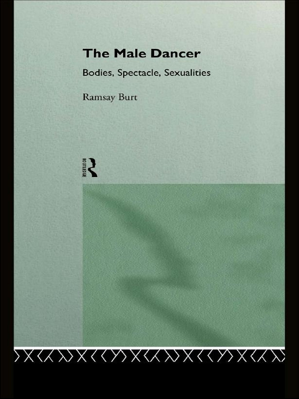 The Male Dancer Bodies,  Spectacle and Sexuality