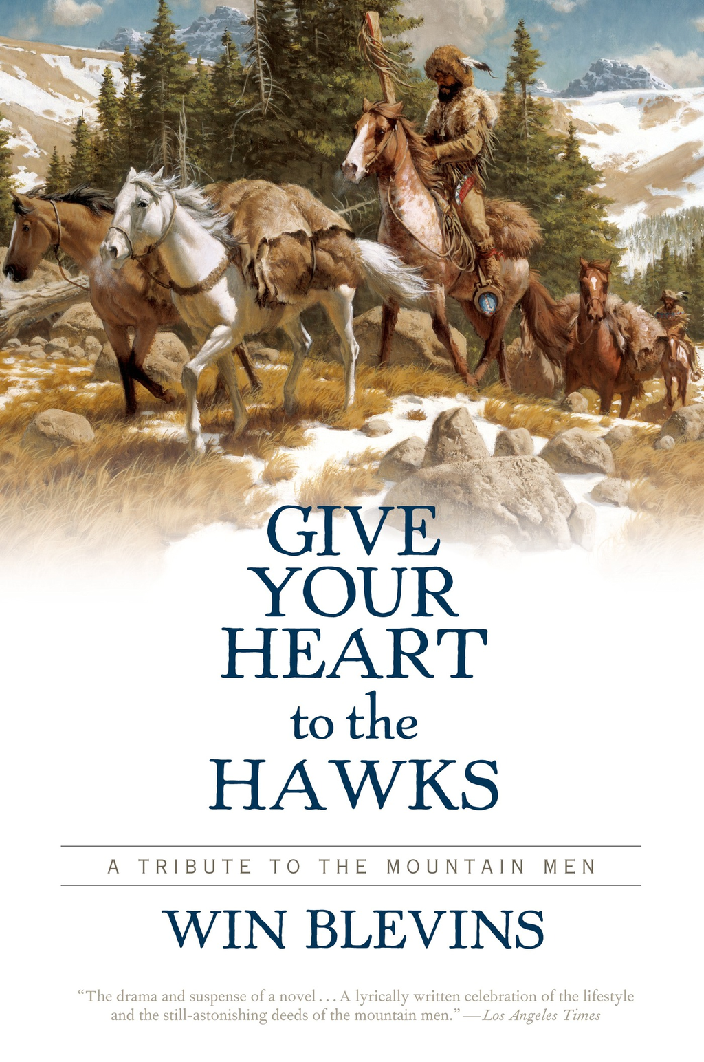 Give Your Heart to the Hawks By: Win Blevins