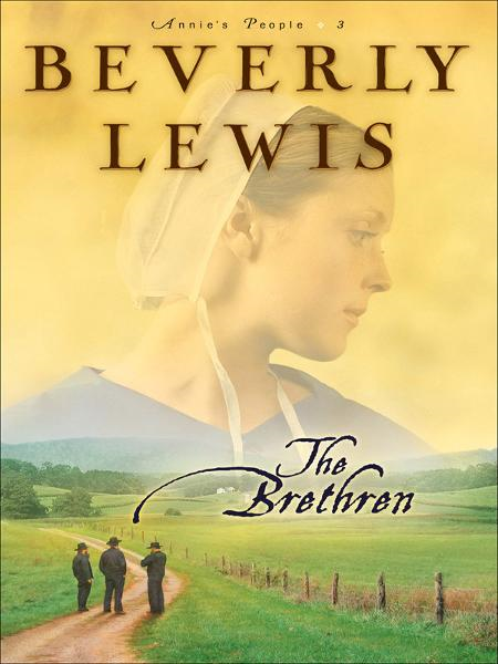 Brethren, The (Annie's People Book #3) By: Beverly Lewis