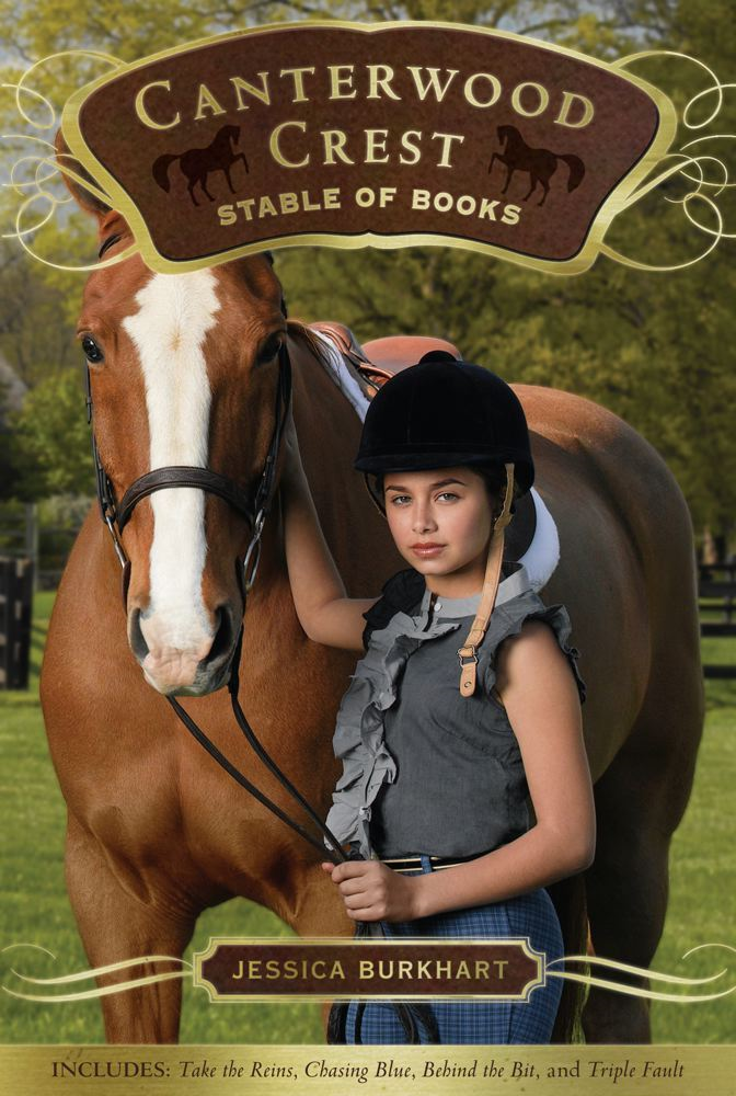The Canterwood Crest Stable of Books By: Jessica Burkhart