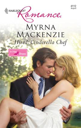 Hired: Cinderella Chef By: Myrna Mackenzie