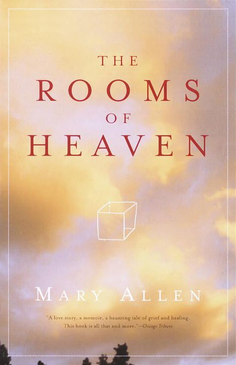 The Rooms of Heaven By: Mary Allen
